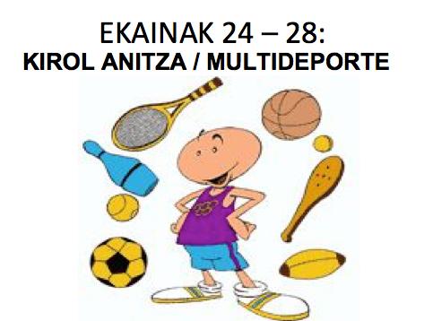 Ekainak  24-28    Kirol  Anitza